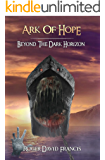 Ark Of Hope: Beyond The Dark Horizon