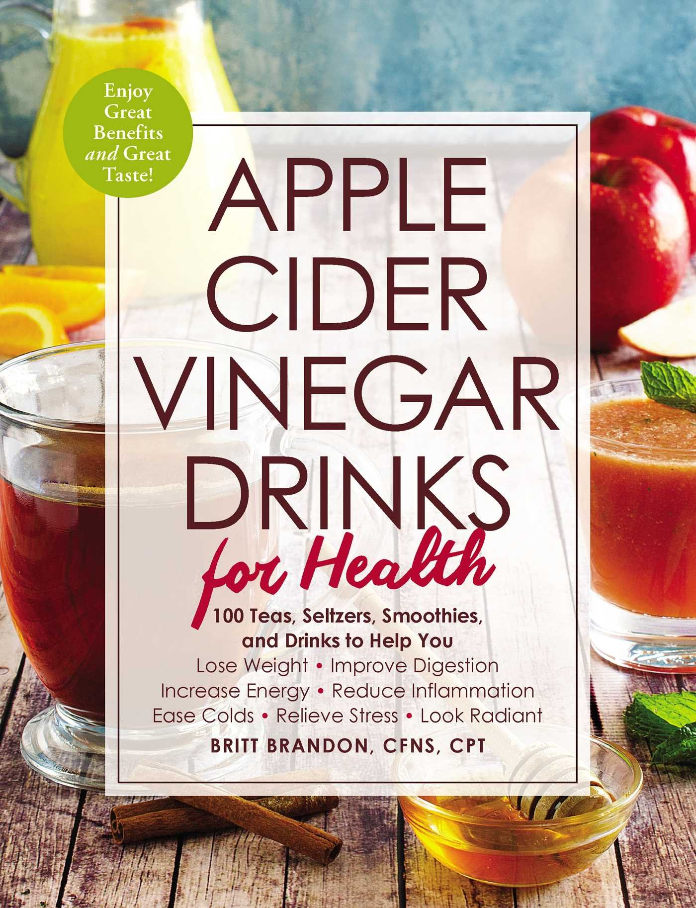 Download Apple Cider Vinegar Drinks for Health: 100 Teas, Seltzers, Smoothies, and Drinks to Help You • Lose Weight • Improve Digestion • Increase Energy • ... • Ease Colds • Relieve Stress • Look Radiant pdf