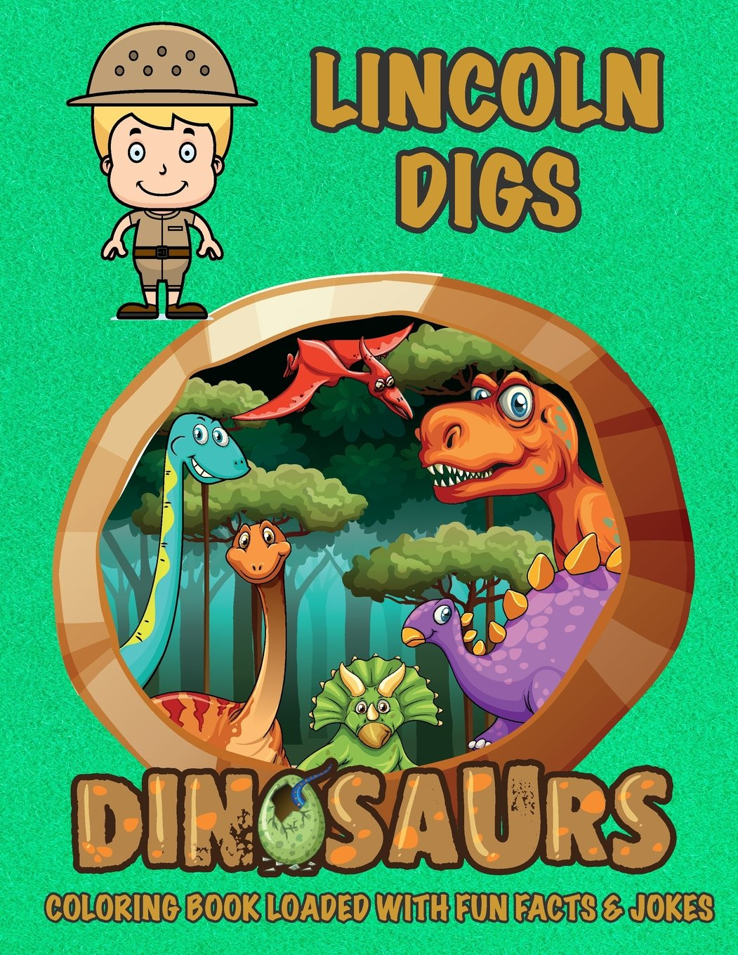Read Online Lincoln Digs Dinosaurs Coloring Book Loaded With Fun Facts & Jokes (Personalized Books for Children) PDF