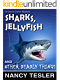 Sharks, Jellyfish and Other Deadly Things (Carrie Carlin series Book 2)