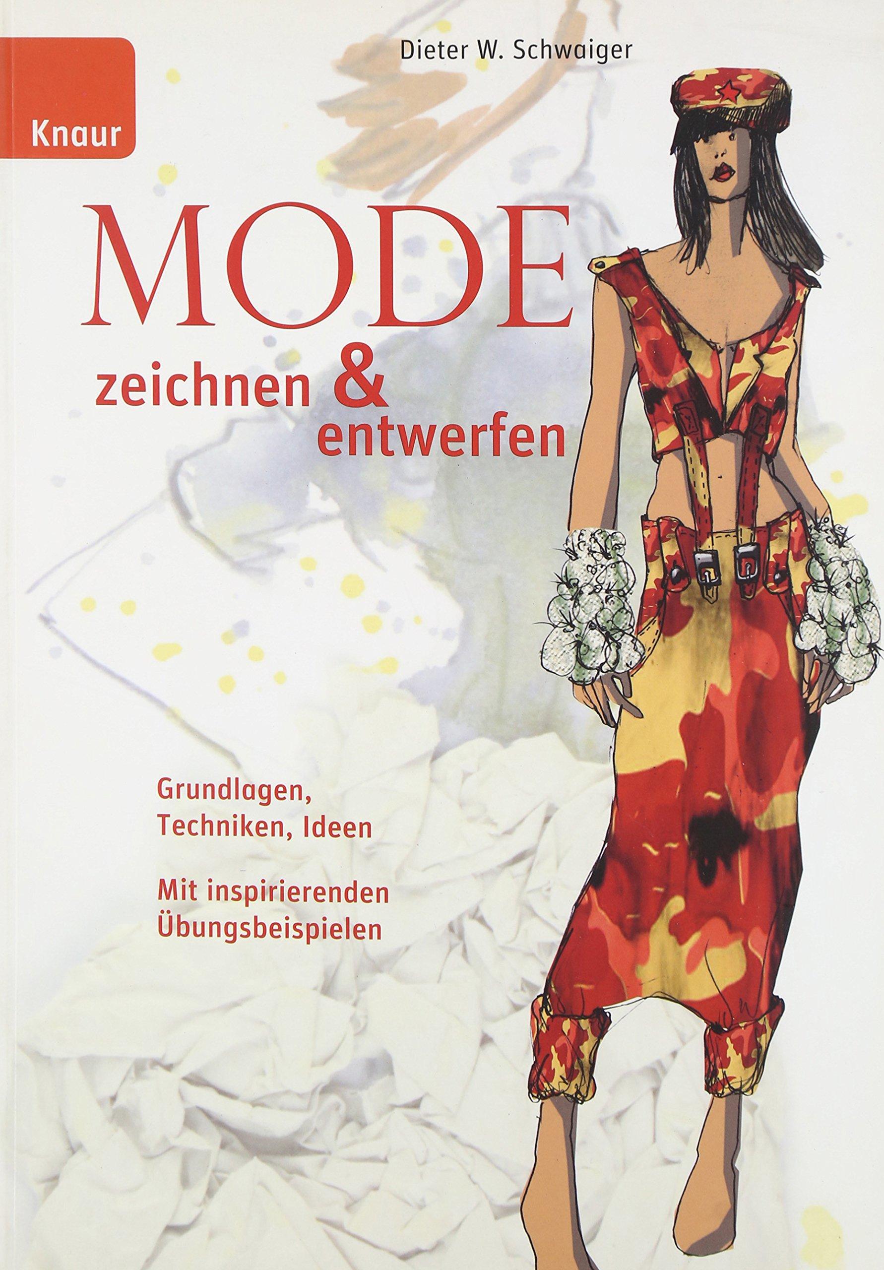 Mode zeichnen und entwerfen: Grundlagen, Techniken, Ideen; Mit ...