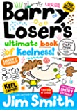 Barry Loser's Ultimate Book of Keelness (The Barry Loser Series)