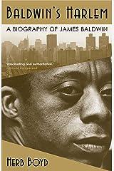 Baldwin's Harlem: A Biography of James Baldwin Kindle Edition