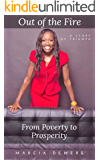 Out of the Fire: From Poverty to Prosperity