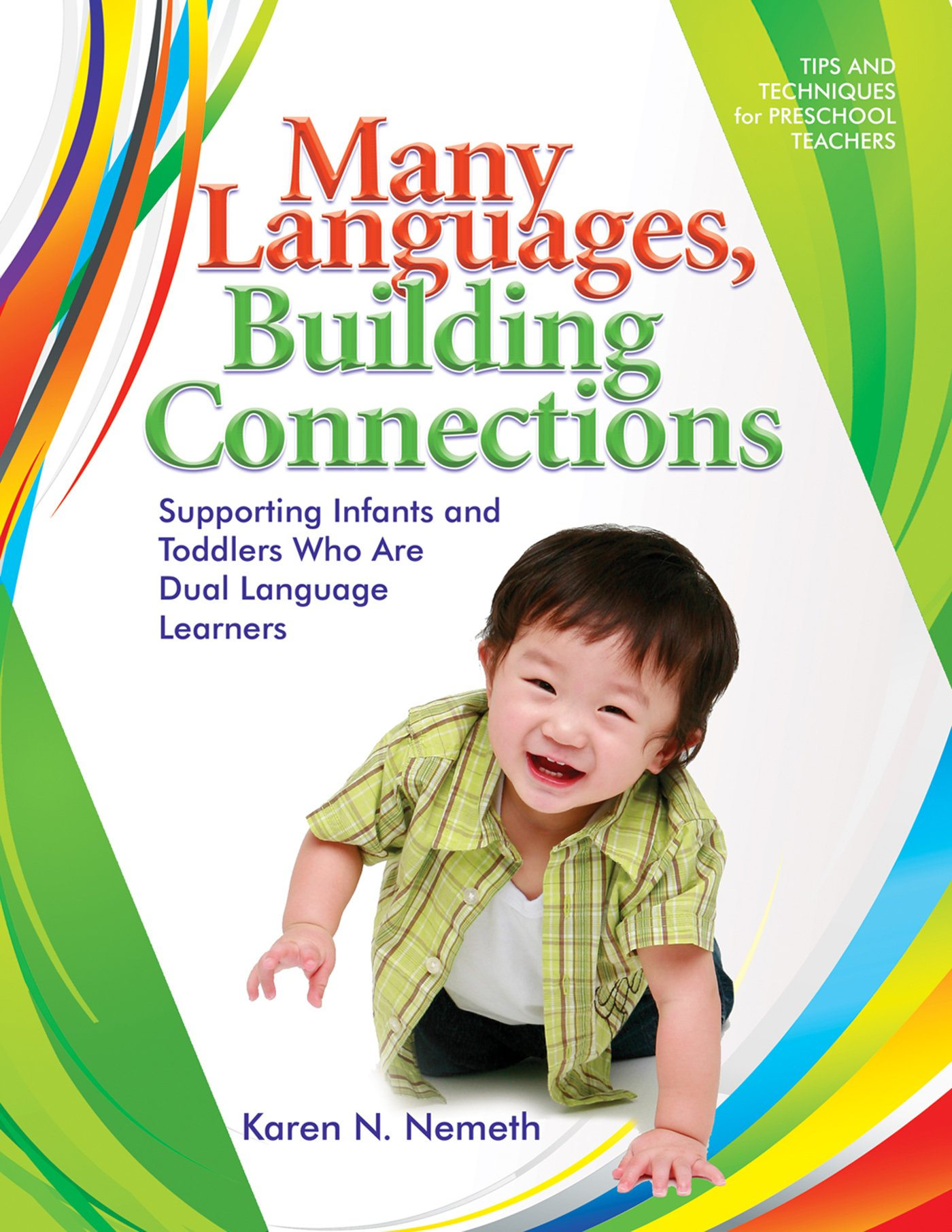 Read Online Many Languages, Building Connections: Supporting Infants and Toddlers Who Are Dual Language Learners pdf epub