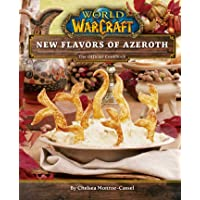 World of Warcraft: Flavors of Azeroth: The Official Cookbook