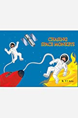 Chasing Space Monkeys Kindle Edition