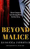BEYOND MALICE, a Legal Thriller