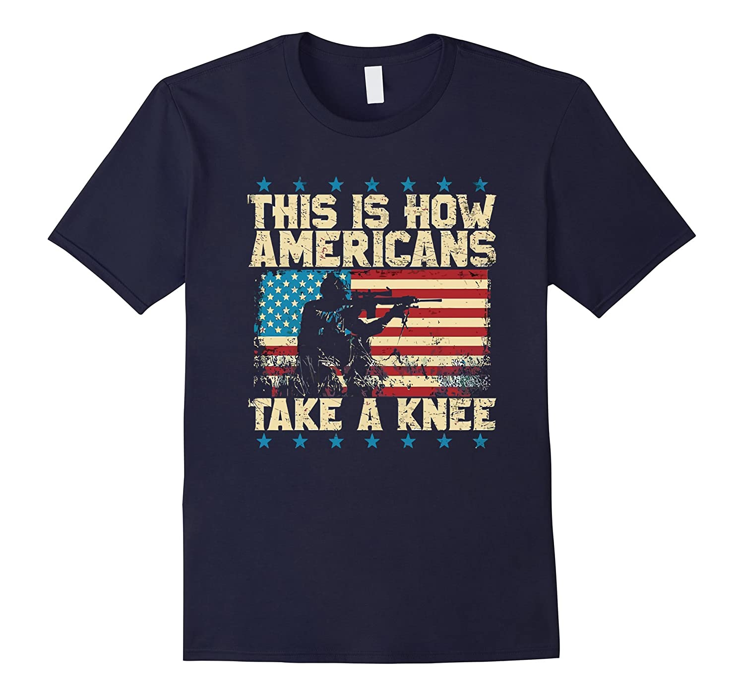 This is How Americans Take a Knee TShirt-T-Shirt