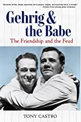 Gehrig and the Babe: The Friendship and the Feud Kindle Edition