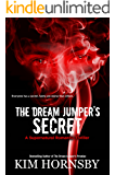 The Dream Jumper's Secret: Suspense/Supernatural/Romance (Dream Jumper Series Book 2)