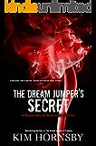The Dream Jumper's Secret: Suspense/Supernatural/Romance (Dream Jumper Series Book 2)