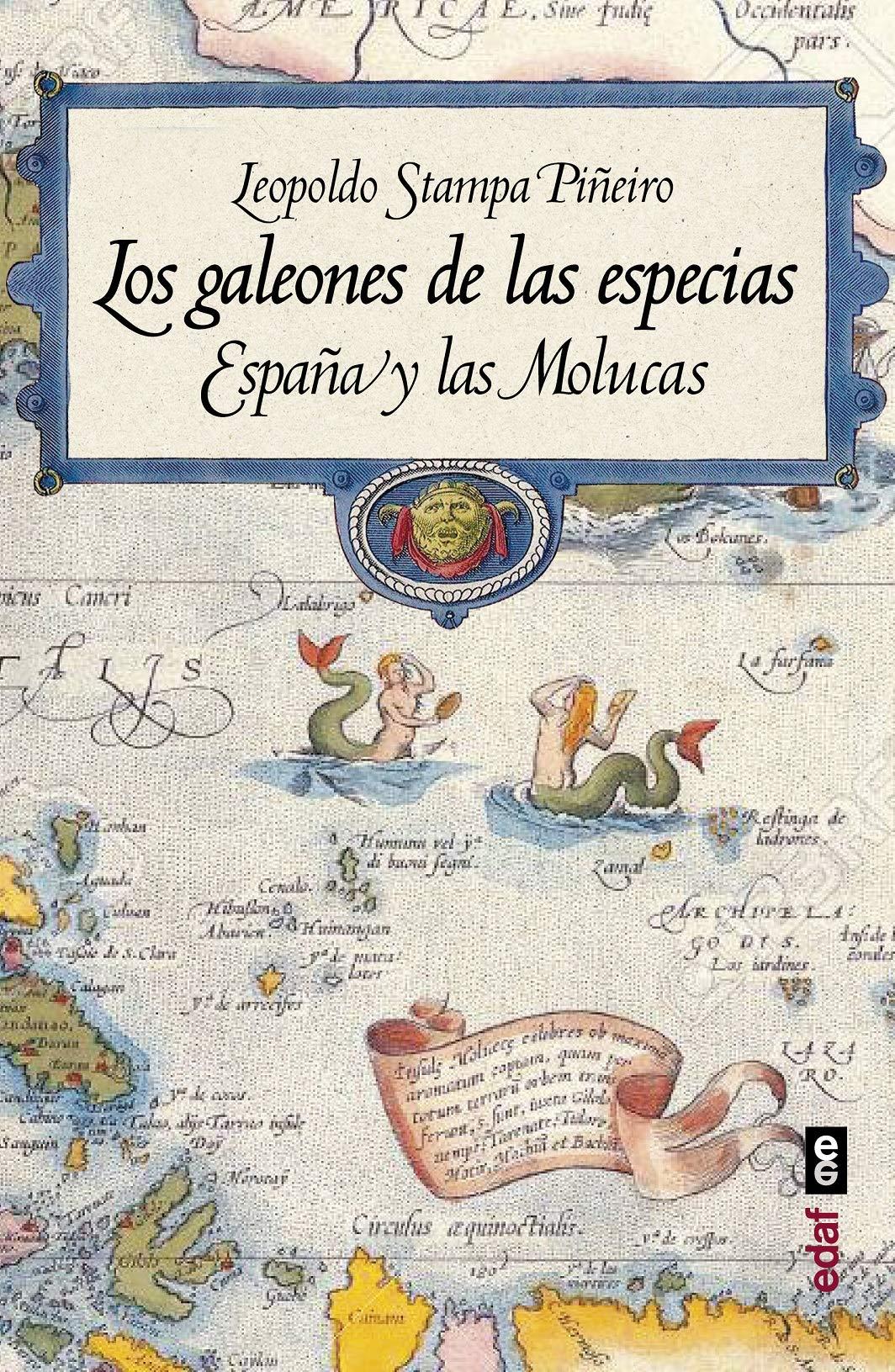 los galeones de las especias: España y las Molucas Crónicas de la ...