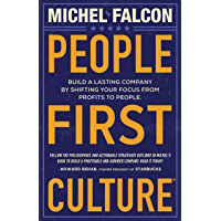 People-First Culture: Build a Lasting Company By Shifting Your Focus From Profits to People (English Edition)