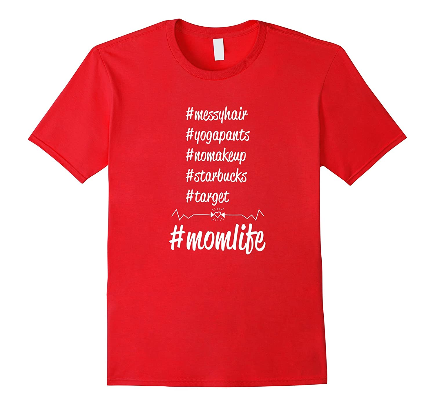 #MomLife - Funny Mom Life T-Shirt #nomakeup #messyhair Shirt-BN