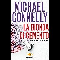 La bionda di cemento (I thriller con Harry Bosch) (Italian Edition)