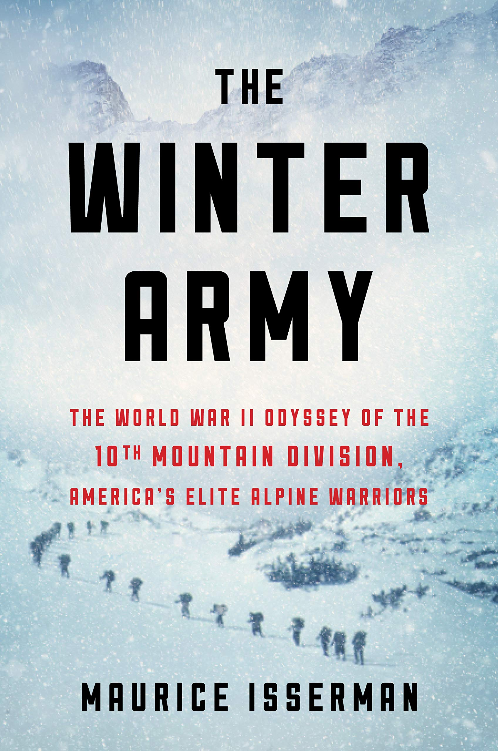 The Winter Army: The World War II Odyssey of the 10th Mountain Division, America's Elite Alpine Warriors by Houghton Mifflin Harcourt
