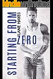 Starting From Zero (Starting From Series Book 1)