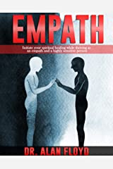 Empath: Initiate your spiritual healing while thriving as an empath and a highly sensitive person Kindle Edition