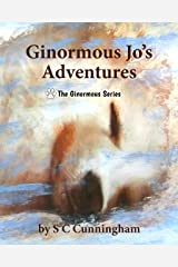Ginormous Jo's Adventures (The Ginormous Series Book 7) Kindle Edition