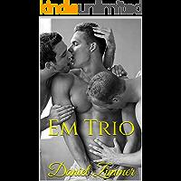 Em Trio (Entre Homens Livro 6)