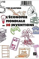 L'économie mondiale en 50 inventions (French Edition) Kindle Edition