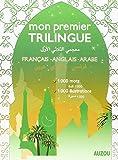 Mon Premier Dictionnaire Trilingue Français-Anglais-Arabe (Version Souple)