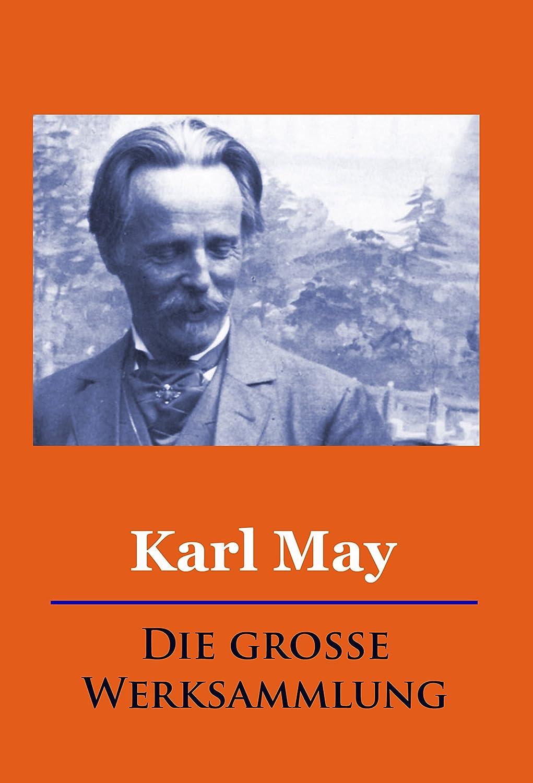 Karl May - Die große Werksammlung (German Edition) eBook: Karl May ...