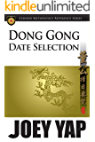 Dong Gong Date Selection: Enter the Foremost Classical Text of Date Selection