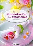 La Alimentación Y Las Emociones (Salud y vida natural)