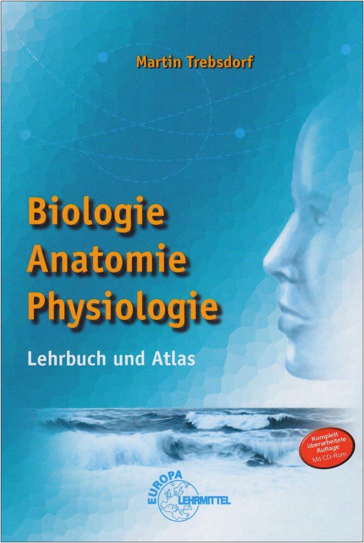 Biologie, Anatomie, Physiologie: Lehrbuch und Atlas: Amazon.de ...