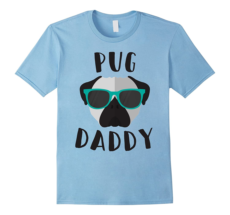 Pug Daddy T Shirt – Pug Shirt for Men