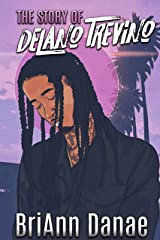 The Story of DeLano Trevino Kindle Edition