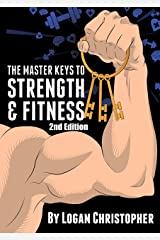 The Master Keys to Strength and Fitness Kindle Edition