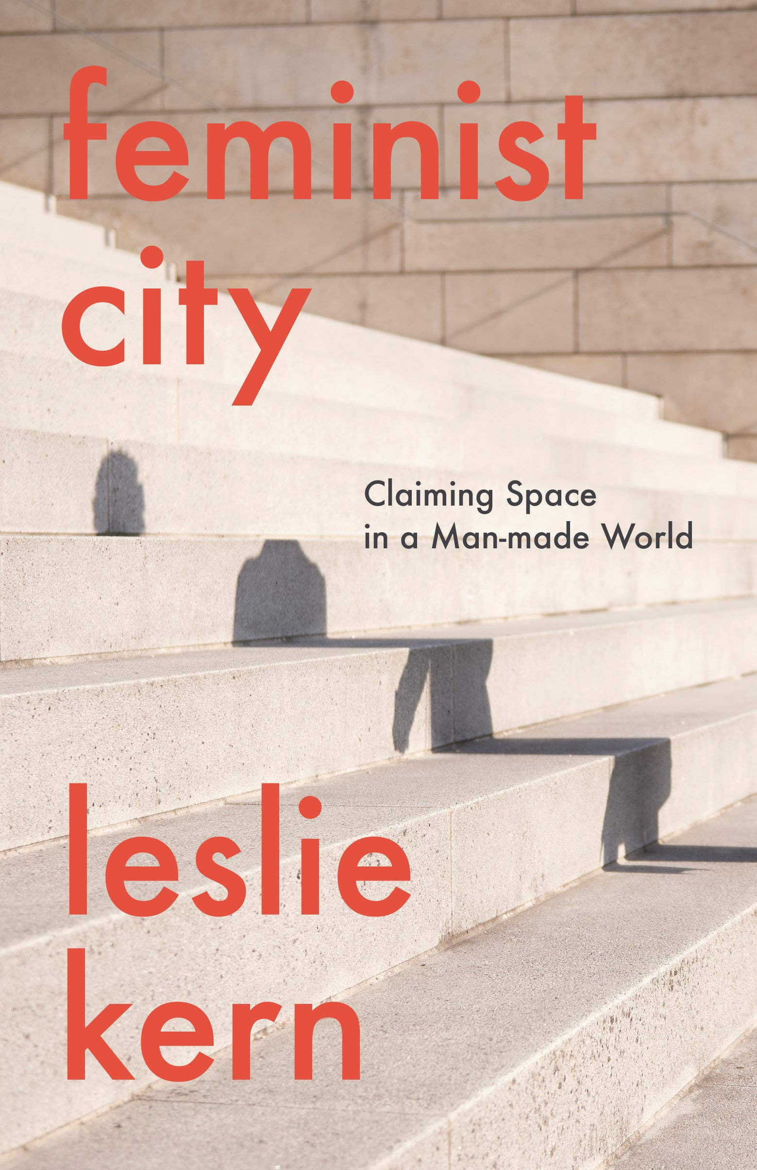Feminist City: Claiming Space in a Man-Made World: Amazon.es ...