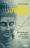 Die Hirnforschung auf Buddhas Spuren: Wie Meditation das Gehirn und das Leben verändert (German Edition)