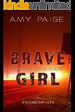 Brave Girl - Nichts ist, wie es scheint: Psychothriller (German Edition)