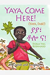 Yaya, Come Here!: A Day In The Life Of A Boy in West Africa: In English and Amharic Kindle Edition