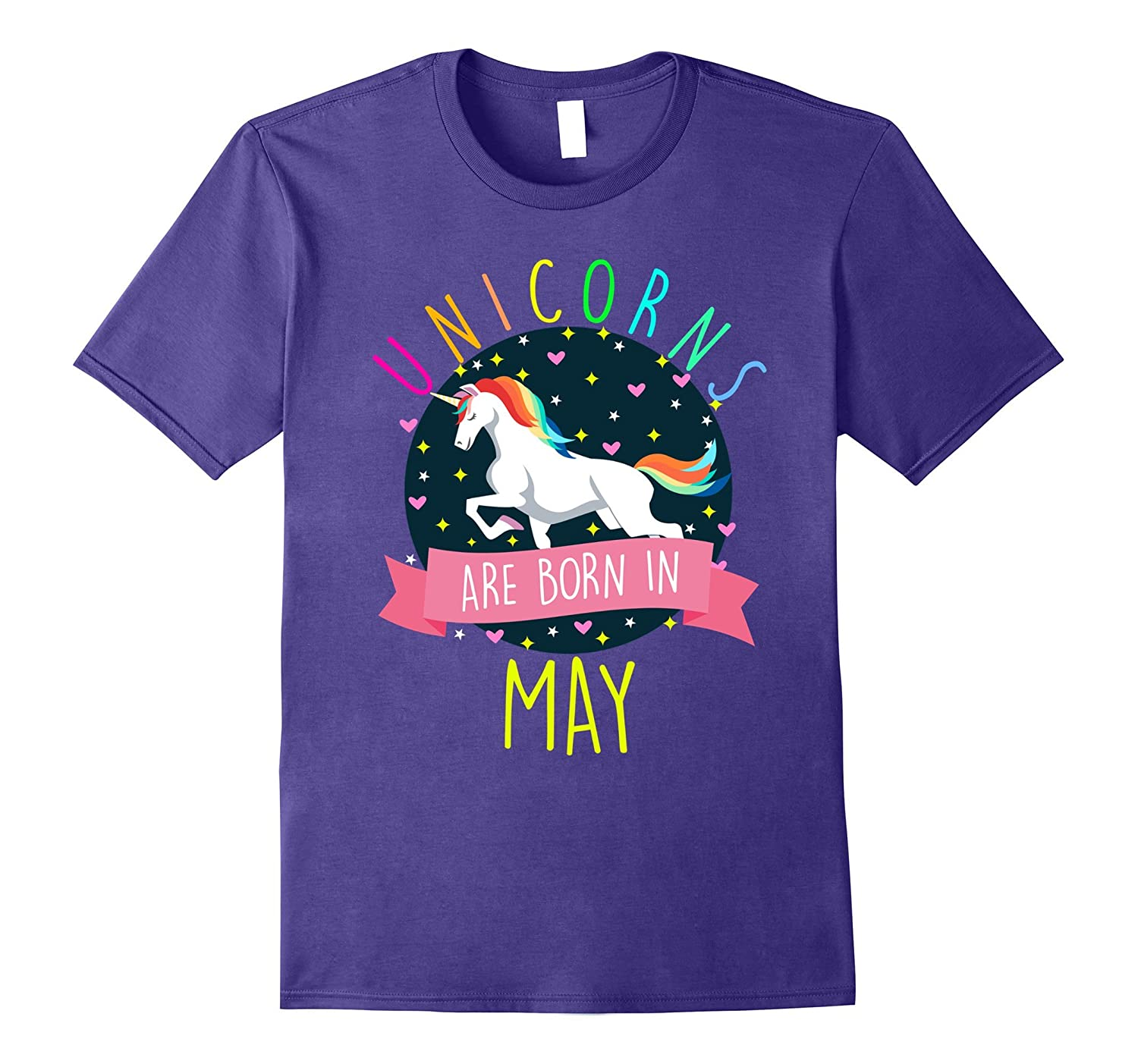 Unicorns Are Born In May Colorful Fun Birthday T-Shirt-FL