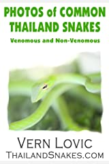 PHOTOS OF COMMON THAILAND SNAKES: Venomous and Non-Venomous Snakes Kindle Edition
