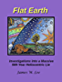 Flat Earth; Investigations Into a Massive 500-Year Heliocentric Lie (Color Book 1) (English Edition)