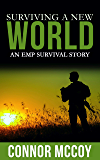 Surviving A New World: An EMP Survival story (New World Survival Book 1)
