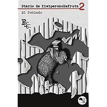El Poblado (Diario de Kiwiperonolafruta nº 2) (Spanish Edition) Dec 21, 2013