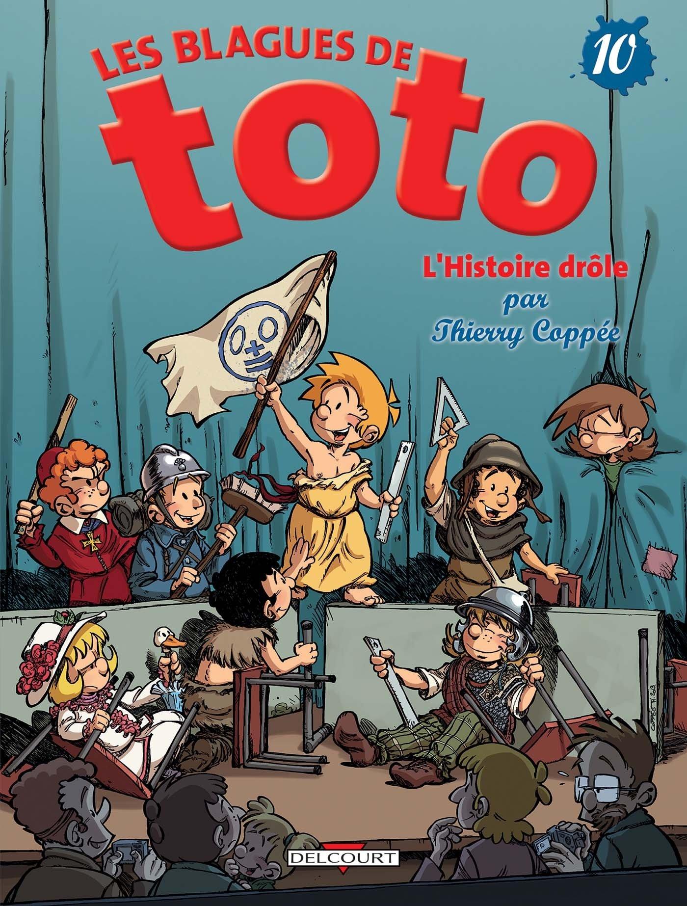 Les Blagues de Toto T10 - L'Histoire drôle Album – 20 novembre 2013 Thierry Coppée Delcourt 2756027952 Bandes dessinées