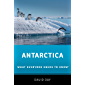 Antarctica: What Everyone Needs to Know® (English Edition)