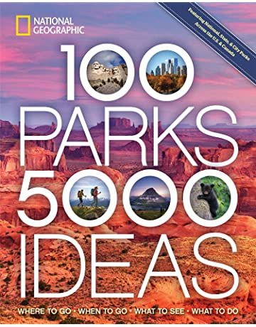 100 Parks, 5,000 Ideas: Where to Go, When to Go, What to