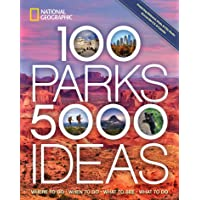 Image for 100 Parks, 5,000 Ideas: Where to Go, When to Go, What to See, What to Do