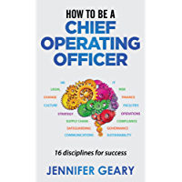How to be a Chief Operating Officer: 16 Disciplines for Success (English Edition)