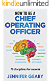 How to be a Chief Operating Officer: 16 Disciplines for Success