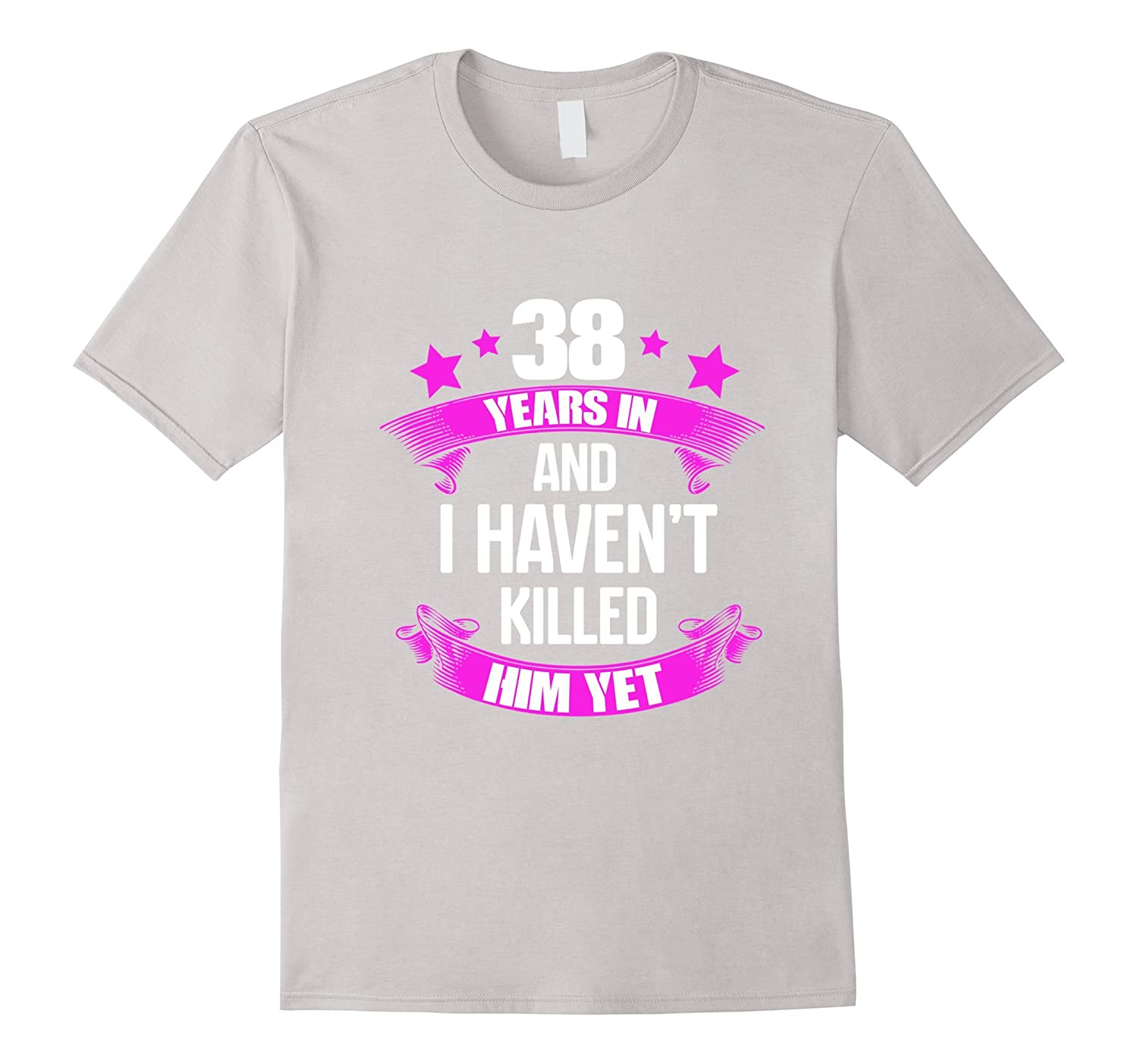 38th Wedding Anniversary Gift Ideas: 38th Wedding Anniversary T-Shirt For Wife. Funny Gifts